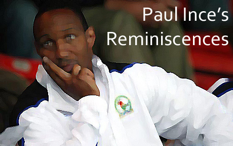 Paul Ince's Reminiscences